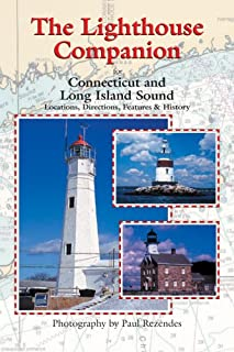The Lighthouse Companion for Connecticut and Long Island Sound (The Lighthouse Series Companion)