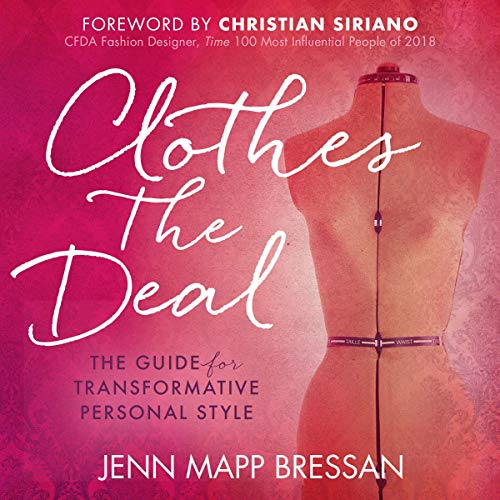 Clothes the Deal: The Guide for Transformative Personal Style audiobook cover art