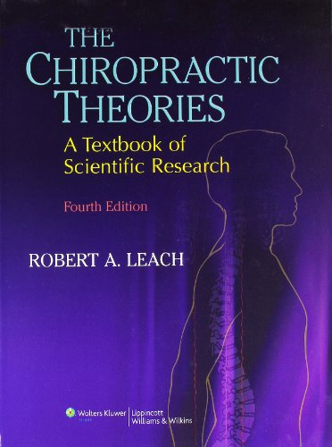 Compare Textbook Prices for The Chiropractic Theories: A Textbook of Scientific Research Fourth Edition ISBN 9780683307474 by Leach DC  FICC, Robert A.