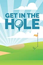 Get In The Hole: 2020 Weekly Planner For Those Who Love To Play Golf