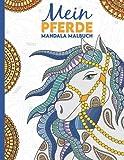 Mein Pferde Mandala Malbuch: 50 tolle und anspruchsvolle Pferde-Mandalas für Kinder zum Ausmalen und Entspannen.