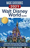 Magic Guidebooks Walt Disney World Guide 2021: Insider Secrets, FastPass+ Hacks, Disney Dining Guide, Magic Kingdom, EPCOT, Disney's Hollywood Studios, Disney's Animal Planet, Hidden Mickeys