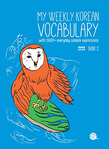 My Weekly Korean Vocabulary + Downloadable Audio Files: With 1600+ Everyday Sample Expressions, Contains Website: 2