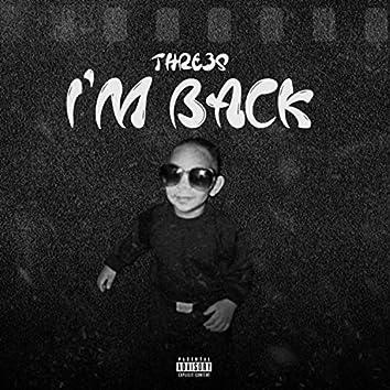 I'm Back