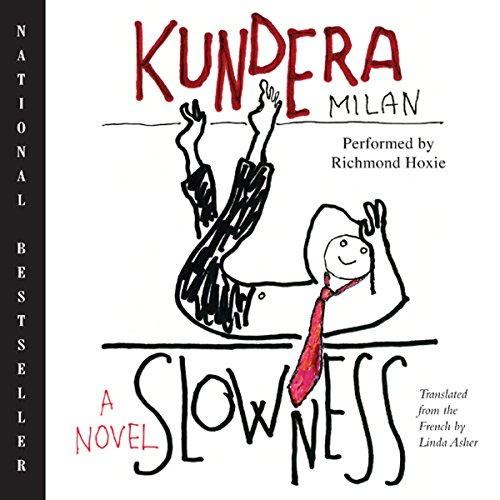 Slowness     A Novel              By:                                                                                                                                 Milan Kundera,                                                                                        Linda Asher (translator)                               Narrated by:                                                                                                                                 Richmond Hoxie                      Length: 3 hrs and 26 mins     20 ratings     Overall 4.1