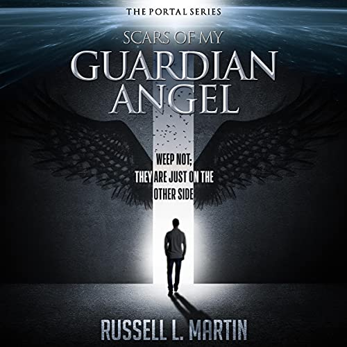 Scars of My Guardian Angel Audiobook By Russell L. Martin cover art