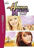 Hannah Montana - Le roman du film - Hachette Roman - 25/11/2009