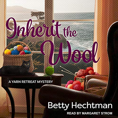 Inherit the Wool: Yarn Retreat Mystery Series, Book 6