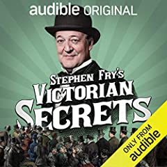 Stephen Fry's Victorian Secrets (Original Podcast)