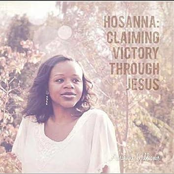 Hosanna: Claiming Victory Through Jesus