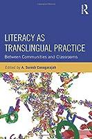 Literacy as Translingual Practice