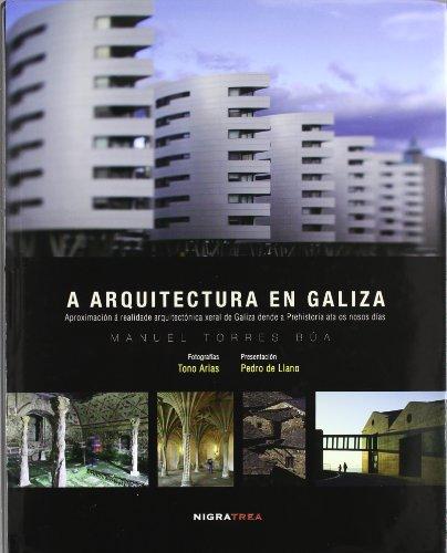 A arquitectura en Galiza: Aproximación á realidade arquitectónica xeral de Galiza dende a Prehistoria ata os nosos días (Maior)