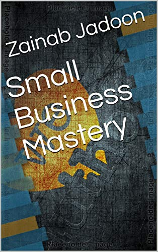 Small Business Mastery (English Edition)