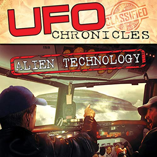 UFO Chronicles: Alien Technology audiobook cover art