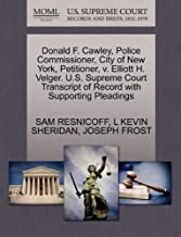 Donald F. Cawley, Police Commissioner, City of New York, Petitioner, v. Elliott H. Velger. U.S. Supreme Court Transcript of Record with Supporting Pleadings