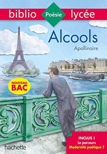 Bibliolycée - Alcools, Guillaume Apollinaire - BAC 2022: Parcours Modernité poétique ? (texte intégral)