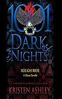 Rough Ride: A Chaos Novella (1001 Dark Nights)