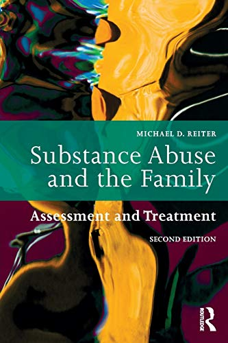 Compare Textbook Prices for Substance Abuse and the Family 2 Edition ISBN 9781138625976 by Reiter, Michael D.
