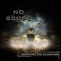 Something Like Clockwork by No Scope