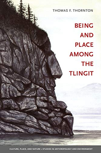 Being and Place among the Tlingit (Culture, Place, and Nature)