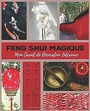 Feng Shui Magique Mon Carnet de Décoration Intérieure: Journal de bord de rénovation et d'amélioration de l'habitat   carn...