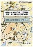 Los moriscos en las torres de la huerta de Alicante: 1 (ECU)