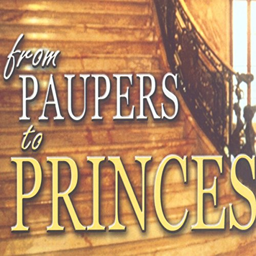 From Paupers to Princes  audiobook cover art