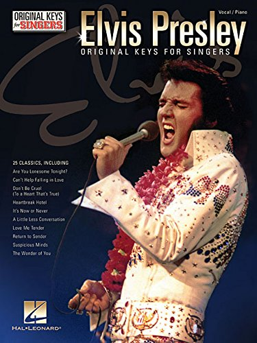 Elvis Presley: Original Keys for Singers: Vocal / Piano