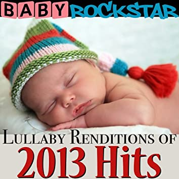 Lullaby Renditions of 2013 Hits