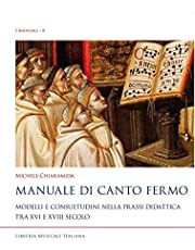 Manuale di canto fermo. Modelli e consuetudini nella prassi didattica tra XVI e XVIII secolo (I manuali)