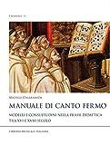 Manuale di canto fermo. Modelli e consuetudini nella prassi didattica tra XVI e XVIII secolo