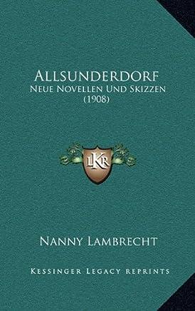 Allsunderdorf: Neue Novellen Und Skizzen (1908)