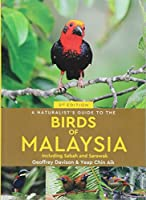 A Naturalist's Guide to the Birds of Malaysia (Naturalists' Guides)