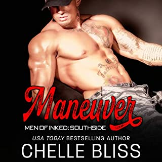 Maneuver     Men of Inked: Southside, Book 1              By:                                                                                                                                 Chelle Bliss                               Narrated by:                                                                                                                                 Lance Greenfield,                                                                                        Erin Mallon                      Length: 5 hrs and 29 mins     6 ratings     Overall 4.5