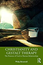 Christianity and Gestalt Therapy: The Presence of God in Human Relationships