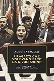 I ragazzi che volevano fare la rivoluzione, 1968-1978: storia di Lotta Continua