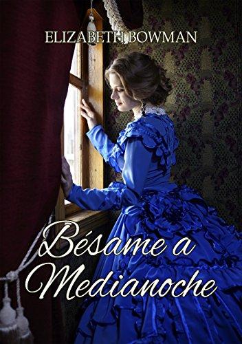 Bésame a Medianoche. eBook: Bowman, Elizabeth, Dreams, Kelly: Amazon.es: Tienda Kindle