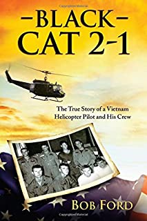 Sponsored Ad - Black Cat 2-1: The True Story of a Vietnam Helicopter Pilot and His Crew