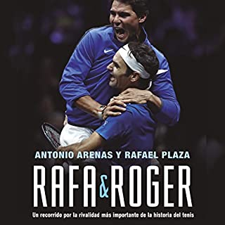 Rafa & Roger                   Written by:                                                                                                                                 Antonio Arenas,                                                                                        Rafael Plaza                               Narrated by:                                                                                                                                 Xavi Martín                      Length: 10 hrs and 31 mins     Not rated yet     Overall 0.0