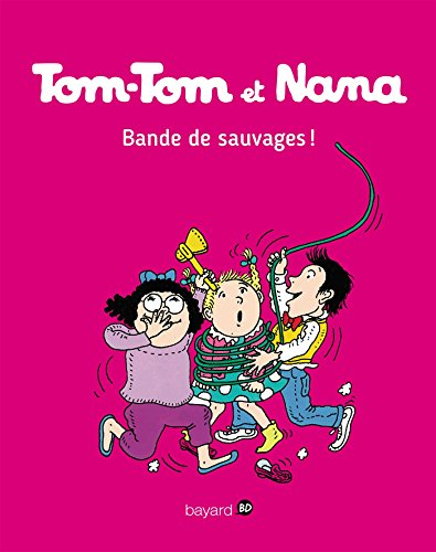 Tom-Tom et Nana, Tome 06 : Bande de sauvages ! (French Edition)