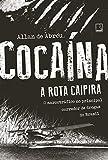 Cocaína: A rota caipira: A rota caipira