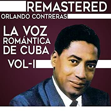La voz romántica de Cuba, Vol. 1 (Remastered)