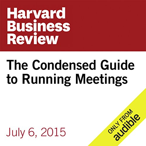 The Condensed Guide to Running Meetings audiobook cover art