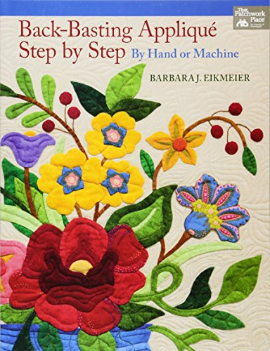 Compare Textbook Prices for Back-Basting Appliqué, Step by Step: By Hand or Machine  ISBN 9781604682878 by Eikmeier, Barbara J.