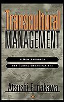 Transcultural Management: A New Approach for Global Organizations (Jossey Bass Business & Management Series)