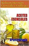 ACEITES ESENCIALES: Aromaterapia