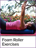 Daily Muscle Relief Foam Roller Exercises
