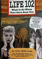 Life 102: What to Do When Your Guru Sues You 093158034X Book Cover