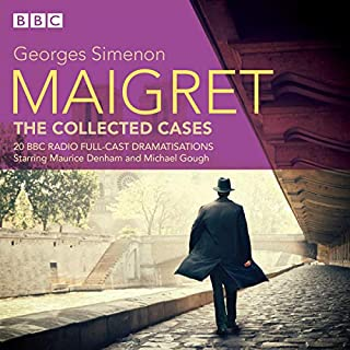 Maigret: Collected Cases     Twenty BBC Radio Full-Cast Dramatisations              By:                                                                                                                                 Georges Simenon                               Narrated by:                                                                                                                                 Maurice Denham,                                                                                        Michael Gough                      Length: 15 hrs and 30 mins     Not rated yet     Overall 0.0