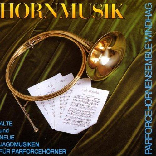 Hornmusik - Alte und neue Jagdmusik für Parforcehörner